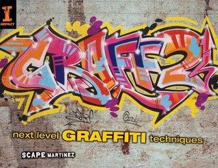 Graff 2: Next  Level Graffiti Techniques Scape Martinez