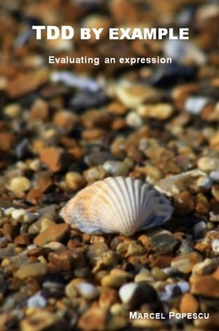 TDD  by  example - Evaluating an expression by Marcel Popescu