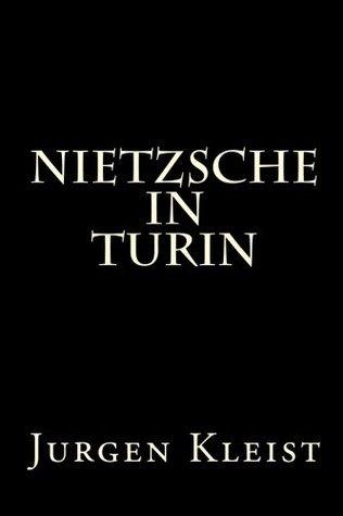 Nietzsche in Turin Jurgen Kleist