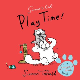 Play Time!: A Simons Cat Book  by  Simon Tofield
