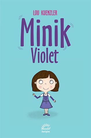 Minik Violet (Shrinking Violet, #1) Lou Kuenzler