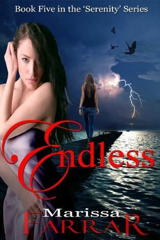 Endless (The Serenity Series, Book Five) (The Serenity Series) Marissa Farrar