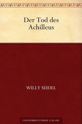 Der Tod des Achilleus  by  Willy Seidel