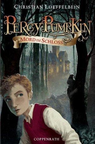 Percy Pumpkin (Bd.1) - Mord im Schloss (German Edition) Christian Loeffelbein