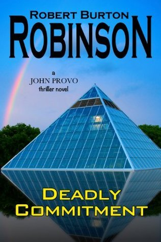 Deadly Commitment (John Provo Thriller Series) Robert Burton Robinson