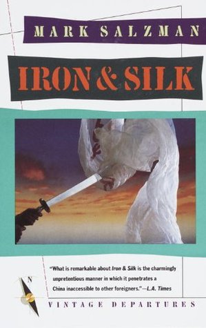 Iron and Silk (Vintage Departures) Mark Salzman