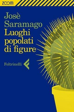 Luoghi popolati di figure  by  José Saramago