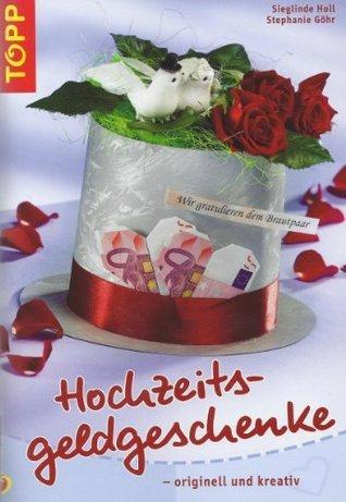 Hochzeitsgeldgeschenke - originell und kreativ  by  Stephanie Göhr