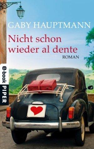 Nicht schon wieder al dente: Roman Gaby Hauptmann