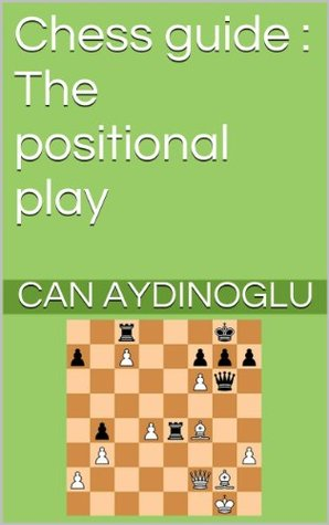 Chess guide : The positional play  by  CAN AYDINOGLU