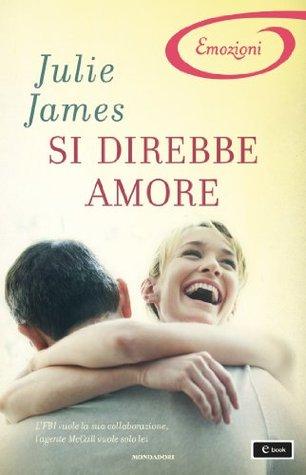Si direbbe amore (FBI/US Attorney, #2) Julie James
