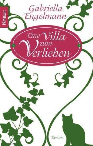 Eine Villa zum Verlieben: Roman Gabriella Engelmann