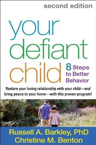Your Defiant Child, Second Edition: Eight Steps to Better Behavior Russell A. Barkley