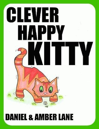 (Childrens Picture Book) Clever Happy Kitty Daniel Lane