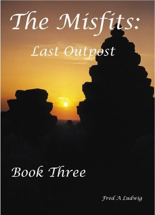The Misfits: Last Outpost F.A. Ludwig