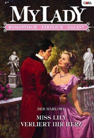 Miss Lily verliert ihr Herz  by  Deb Marlowe
