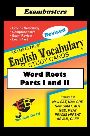 Exambusters English Word Roots--Vocabulary Flashcards: SAT, ACT, GRE, PRAXIS  by  SAT Exambusters