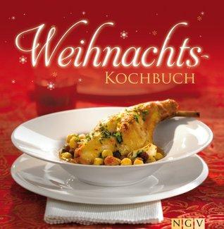 Weihnachtskochbuch: Die schönsten Weihnachtsrezepte in einem Kochbuch  by  Naumann & Göbel Verlag