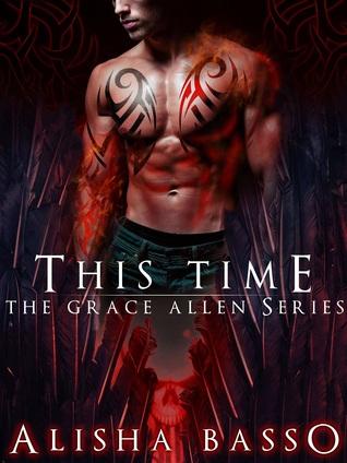 This Time (Grace Allen, #3) Alisha Basso