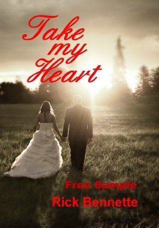 Take My Heart  by  Rick Bennette