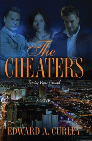 The Cheaters: Turning Vegas Around  by  Edward  Curley