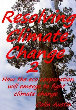 Resolving Climate Change 2  by  Colin Austin