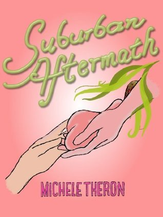 Suburban Aftermath (Suburban Underbelly, #2)  by  Michele Theron