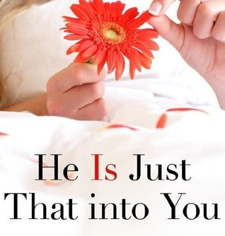 He Is Just That Into You  by  Elisabeth K. Corcoran