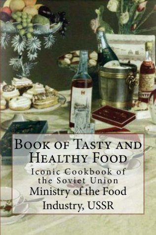 Book of Tasty and Healthy Food  by  Anastas Mikoyan