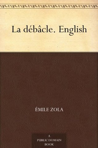 La débâcle. English  by  Émile Zola