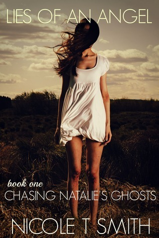 Lies Of An Angel (Chasing Natalies Ghosts #1) Nicole T. Smith