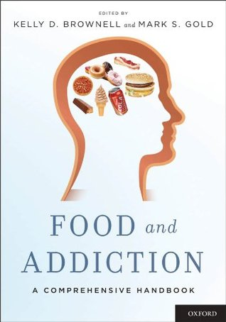 Food and Addiction: A Comprehensive Handbook Kelly D. Brownell