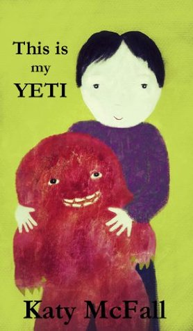 This is my Yeti  ( 12 Pages  - Humor & Fun: Rhyming Illustrated Childrens Picture Ebook for Ages 2-10 )  by  Katy McFall