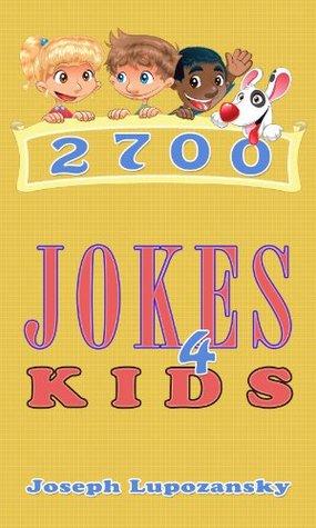 2700 Jokes for Kids  by  Joseph Lupozansky
