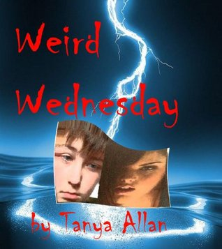 Weird Wednesday Tanya Allan