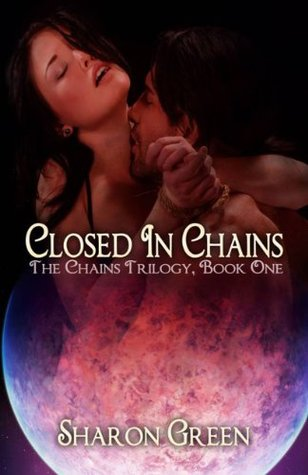 Closed In Chains  by  Sharon Green