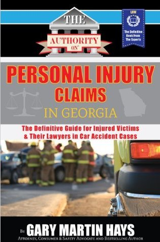The Authority On Personal Injury Claims  by  Gary Martin Hays