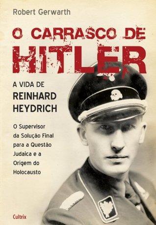 O Carrasco de Hitler  by  Robert Gerwarth