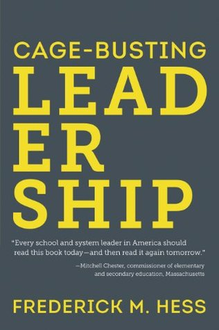Cage-Busting Leadership (The Educational Innovations Series)  by  Frederick M. Hess
