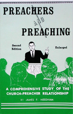 Preachers and Preaching: A comprehensive study of the church-preacher relationship  by  James P. Needham