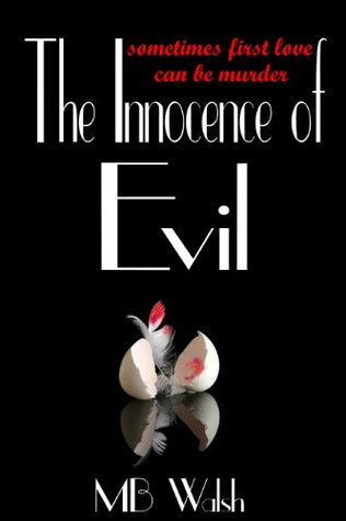 The Innocence of Evil MB Walsh