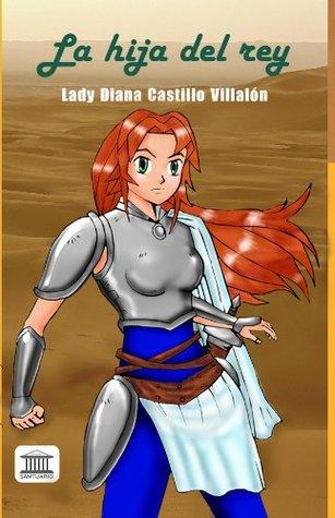 La hija del rey Lady Diana  Castillo