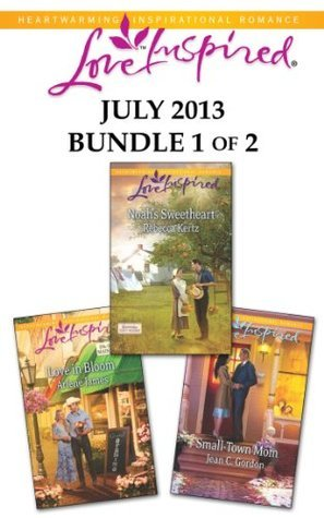 Love Inspired July 2013 - Bundle 1 of 2: Love in Bloom/Noahs Sweetheart/Small-Town Mom  by  Arlene James