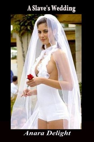 A Slaves Wedding Anara Delight