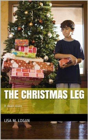 The Christmas Leg Lisa Logan