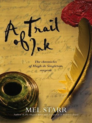 A Trail of Ink (The Chronicles of Hugh De Singleton, Surgeon, #3) Mel Starr