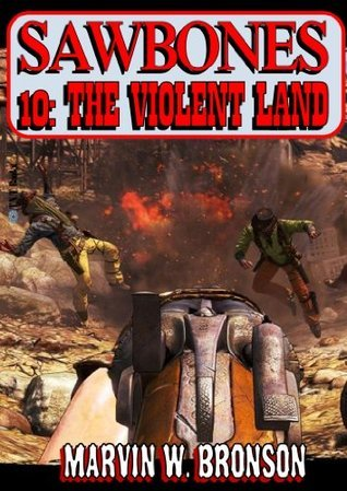 The Violent Land  by  Marvin W. Bronson