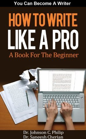 Handbook: How To Write Like A Pro  by  Dr. Saneesh  Cherian