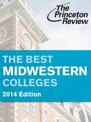 The Best Midwestern Colleges, 2014 Edition Princeton Review