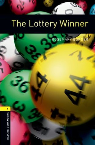 Lottery Winner: 400 Headwords (Oxford Bookworms Library)  by  Rosemary Border